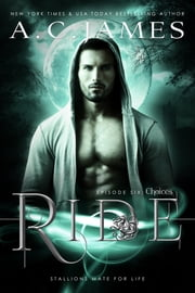 Ride: Choices ebook by A.C. James