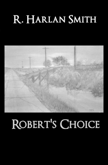 Robert's Choice ebook by R. Harlan Smith