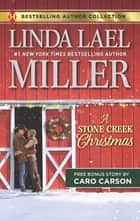 A Stone Creek Christmas & A Cowboy's Wish Upon a Star - A 2-in-1 Collection ebook by Linda Lael Miller, Caro Carson