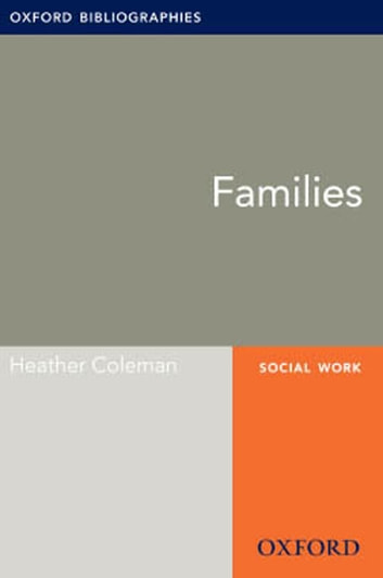 Families: Oxford Bibliographies Online Research Guide ebook by Heather Coleman