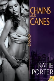 Chains and Canes ebook by Katie Porter