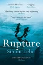 Rupture eBook by Simon Lelic