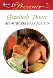 The Ruthless Marriage Bid ebook by Elizabeth Power