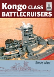 Kongo Class Battlecruisers ebook by Steve Wiper