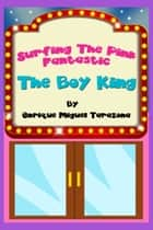 Surfing the Pink Fantastic (The Boy King) ebook by Enrique Miguel Tarazona