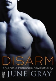 Disarm (Disarm #1) ebook by June Gray
