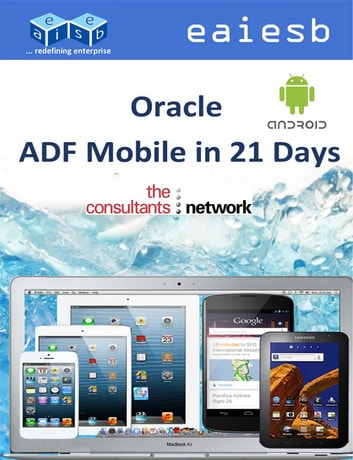 Oracle ADF Mobile: in 21 Days ebook by EAIESB