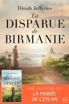La Disparue de Birmanie ebook by Dinah Jefferies, Fanny Adams