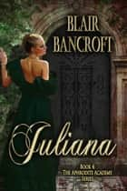 Juliana ebook by Blair Bancroft
