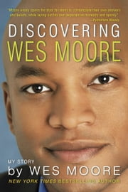 Discovering Wes Moore (The Young Adult Adaptation) ebook by Wes Moore