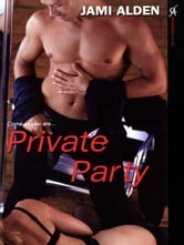 Private Party ebook by Alden, Jami