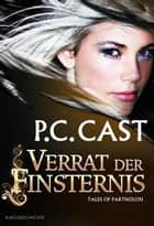 Verrat der Finsternis - Prequel - Tales of Partholon ebook by P.C. Cast