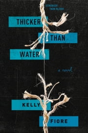 Thicker Than Water ebook by Kelly Fiore