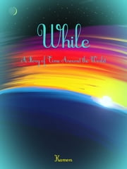 While: A Story of Time Around the World ebook by Kamon