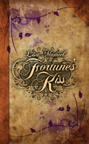 Fortune's Kiss ebook by Lisa Manuel