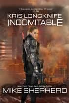 Kris Longknife Indomitable ebook by Mike Shepherd