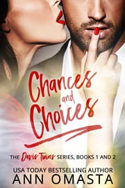 Chances and Choices: The Davis Twins Series (Books 1 & 2) - Taking Chances and Making Choices ebook by Ann Omasta