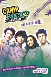 Camp Rock 2 The Final Jam: The Junior Novel ebook by Wendy Loggia