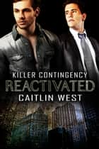 Reactivated - Book 1 ebook by Caitlin West