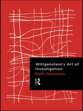 Wittgenstein's Art of Investigation ebook by Beth Savickey