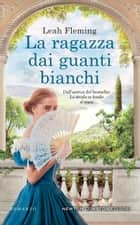 La ragazza dai guanti bianchi eBook by Leah Fleming