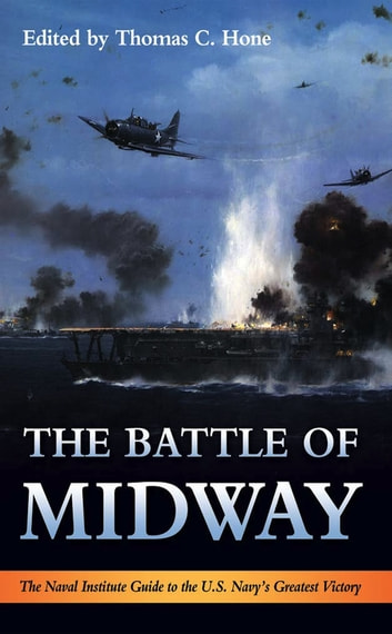 The Battle of Midway - The Naval Institute Guide to the U.S. Navy's Greatest Victory eBook by