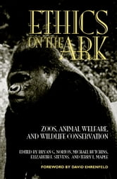 Ethics on the Ark - Zoos, Animal Welfare, and Wildlife Conservation ebook by