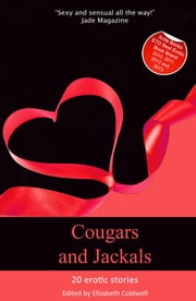 Cougars and Jackals - Experience comes with age ebook by Elizabeth Coldwell,Michael Bracken,Heidi Champa,N. Vasco,Lucy Felthouse,L. A. Fields,Paul Moon,Veronica Wilde,Giselle Renarde,Bel Anderson,JA Reynolds,L. Arthur Conrad,Josie Jordan,Santina Day,Carmel Lockyer,Tabitha Rayne,Mary Tofts,Marlene Yong,Landon Dixon,Jean-Philippe Aubourg