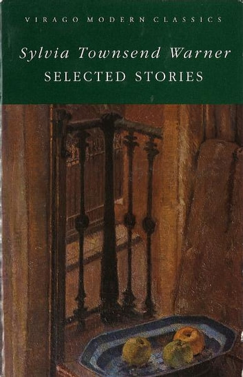 Selected Stories ebook by Sylvia Townsend Warner