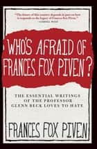 Who's Afraid of Frances Fox Piven? ebook by Frances Fox Piven