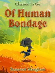 Of Human Bondage - Revised Edition of Original Version ebook by W. Somerset Maugham
