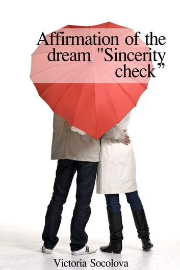 "Affirmation of the Dream ""Sincerity Check"" ebook by Victoria Socolova"
