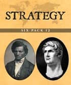 Strategy Six Pack 12 - Six History Classics ebook by Jacob Abbott, Alexander Burnes, Hendrik Willem van Loon,...