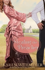 Stealing the Preacher ebook by Karen Witemeyer