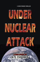 Under Nuclear Attack ebook by A.J. Cushner