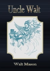Uncle Walt ebook by Walt Mason