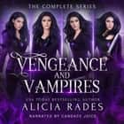 Vengeance and Vampires: The Complete Series audiobook by Alicia Rades