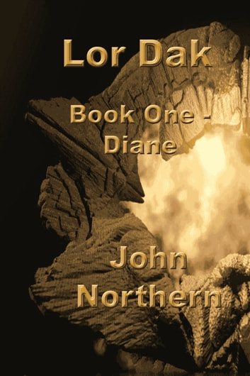 Lor Dak Book One: Diane ebook by John Northern