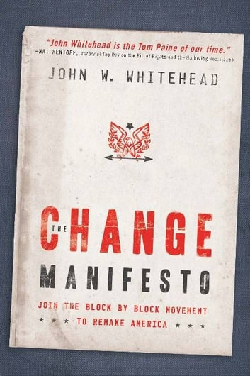 The Change Manifesto - Join the Block by Block Movement to Remake America ebook by John Whitehead