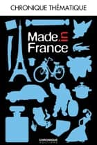 Made in France ebook by Éditions Chronique, Franck Jouve, Michèle Jouve