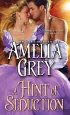 A Hint of Seduction ebook by Amelia Grey