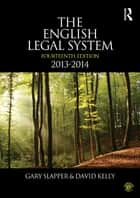 The English Legal System - 2013-2014 ebook by Gary Slapper, David Kelly