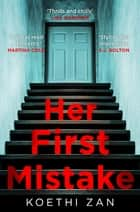 Her First Mistake - the most terrifying thriller you'll read this year ebook by