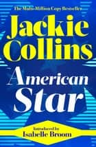 American Star - introduced by Isabelle Broom ebook by Jackie Collins