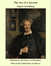The Son of a Servant ebook by August Strindberg