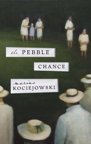 The Pebble Chance - Feuilletons and Other Prose ebook by Marius Kociejowski
