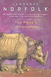 The Pope's Rhinoceros ebook by Lawrence Norfolk