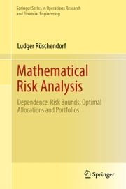 Mathematical Risk Analysis - Dependence, Risk Bounds, Optimal Allocations and Portfolios ebook by Ludger Rüschendorf
