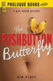 The Pushbutton Butterfly ebook by Kin Platt