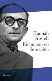 Eichmann en Jerusalén ebook by Hannah Arendt
